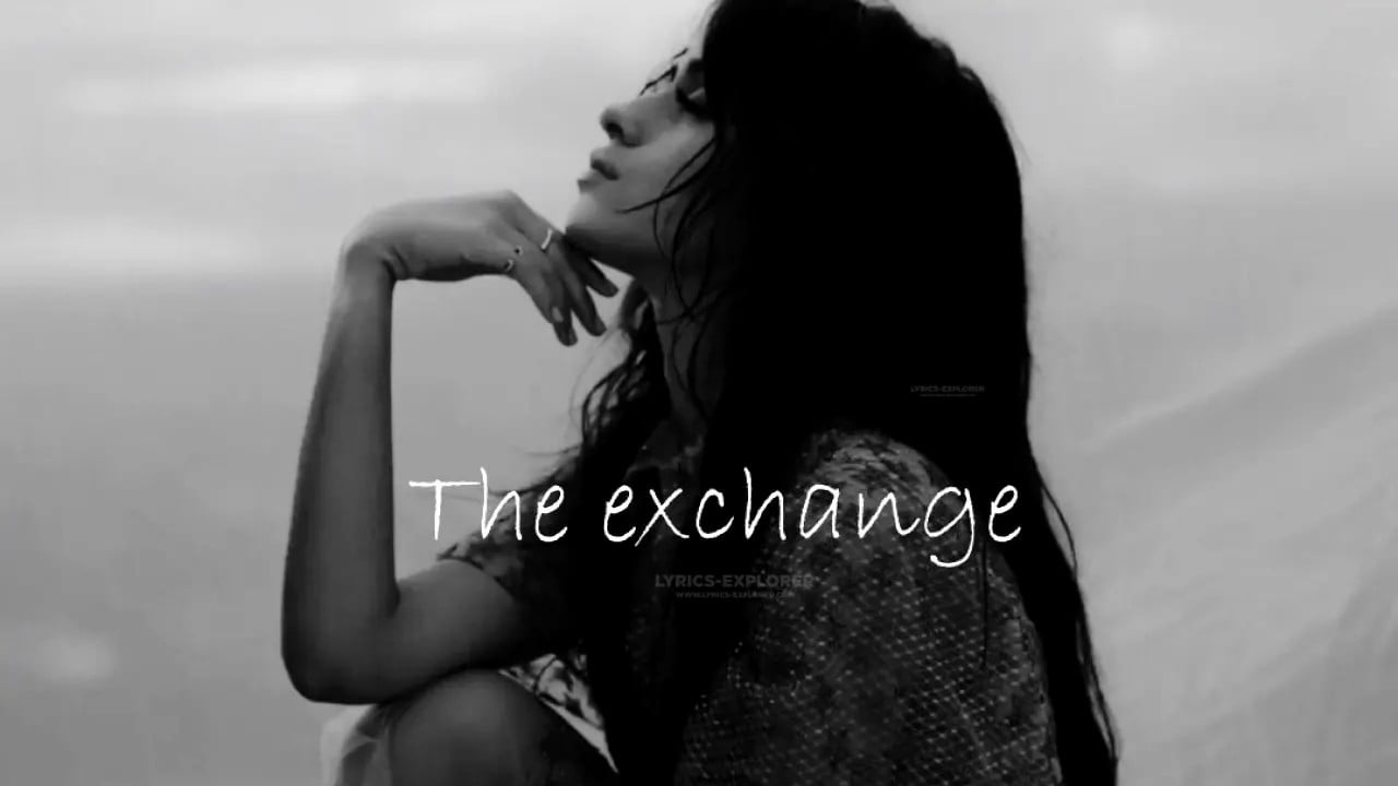 You are currently viewing The Exchange Lyrics in English – Camila Cabello Lyrics