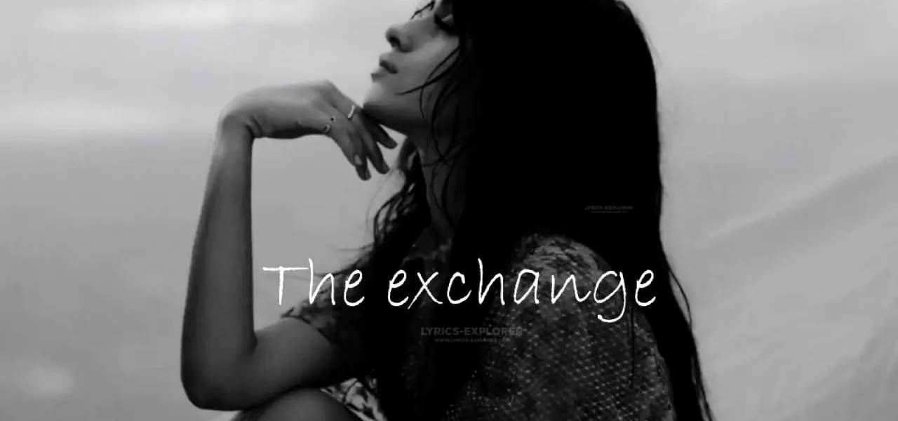 The Exchange Lyrics in English - Camila Cabello Lyrics