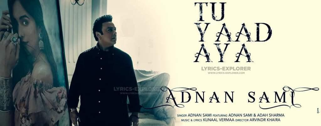 Tu Yaad Aya Lyrics in English - Adnan Sami