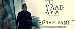 Read more about the article Tu Yaad Aya Lyrics in English –  Adnan Sami