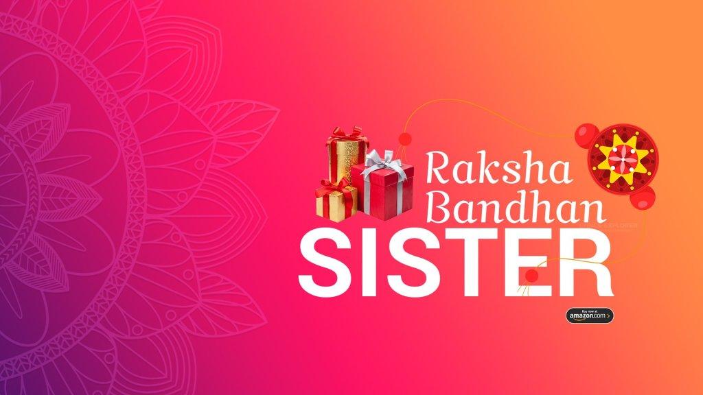 best raksha bandhan gift for sister amazon