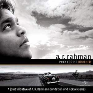 Read more about the article Pray For Me Brother -A.R. Rahman
