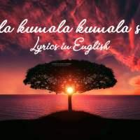 Kumala kumala kumala savesta lyrics in English free Download