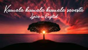 Read more about the article Kumala kumala kumala savesta lyrics in English free Download