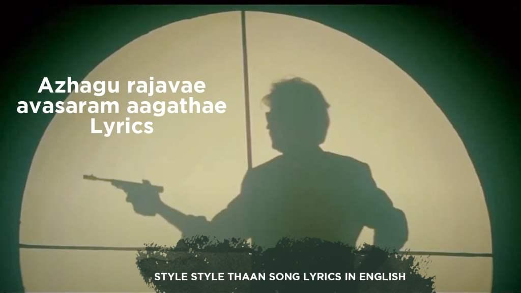 azhagu-rajavae-avasaram-aagathae-lyrics