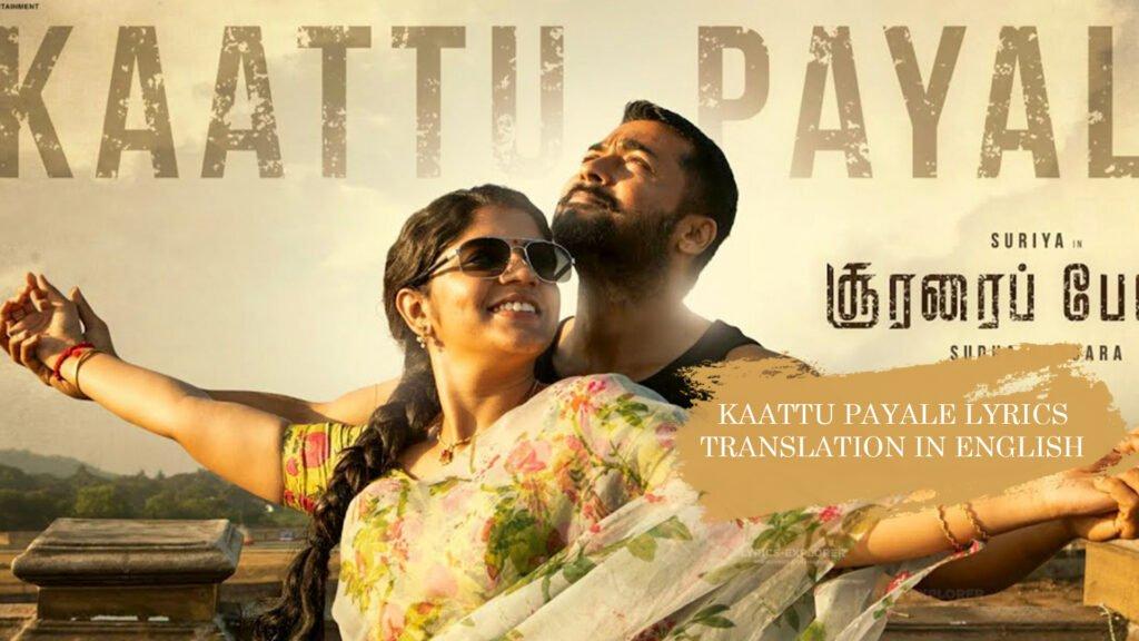 kaattu-payale-lyrics-translation-in-english