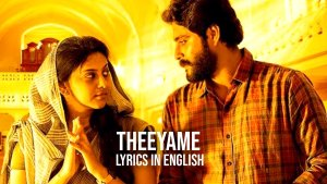 Read more about the article Theeyame Lyrics in English free download