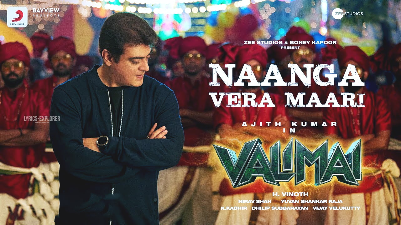 You are currently viewing Naanga Vera Maari Lyrics in English – Valimai Song Lyrics Free download