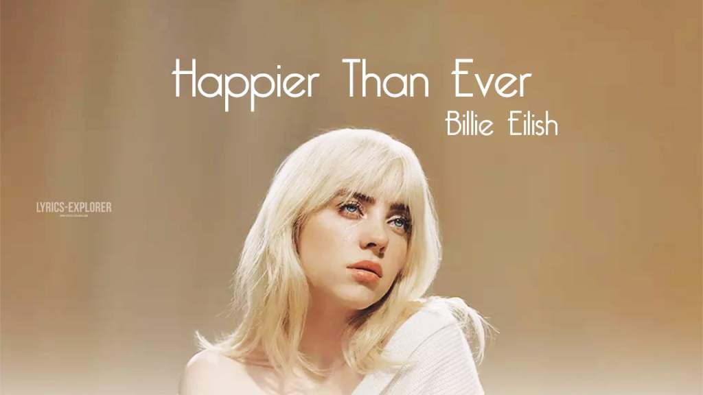 Read more about the article Happier Than Ever lyrics Billie Eilish