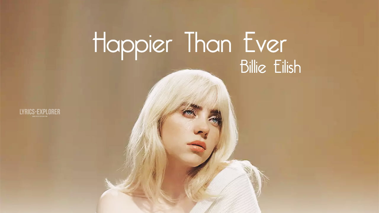 You are currently viewing Happier Than Ever lyrics Billie Eilish