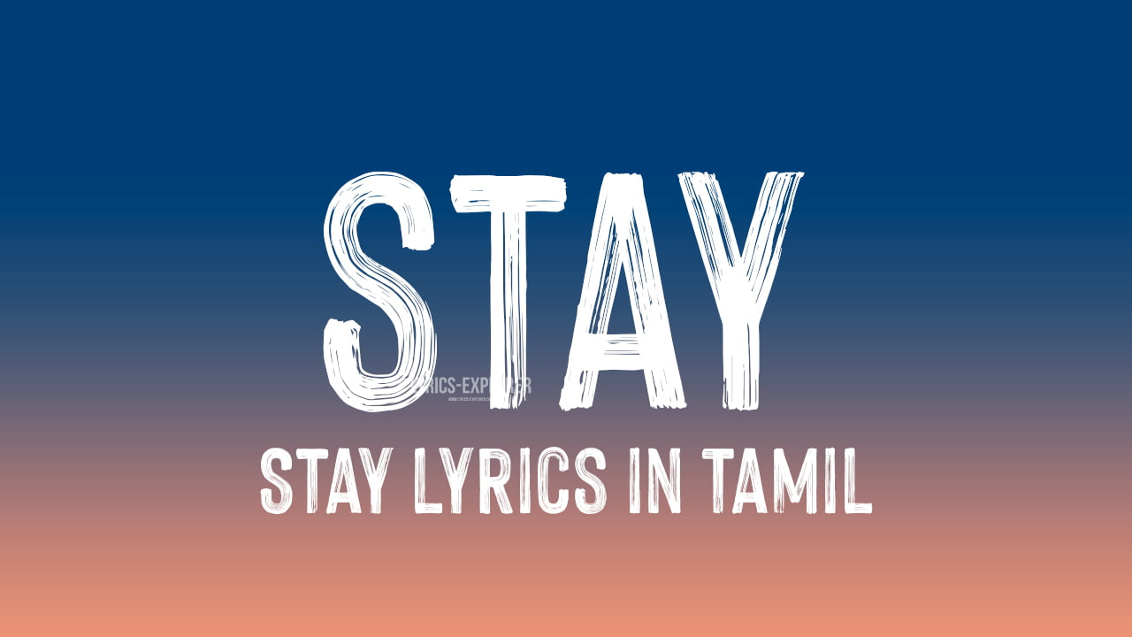 You are currently viewing Stay lyrics in Tamil