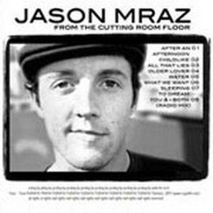 Jason Mraz  From The Cutting Room Floor Album Lyrics