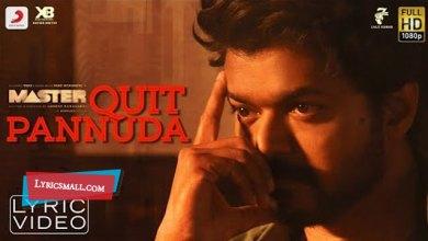 Photo of Quit Pannuda Lyrics | Master Tamil Movie Songs Lyrics