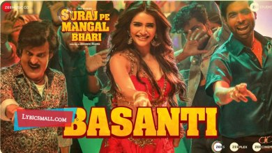 Photo of Basanti Lyrics | Suraj Pe Mangal Bhari Hindi Movie Songs Lyrics