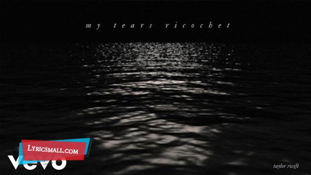 My Tears Ricochet Lyrics