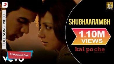 Photo of Shubhaarambh Lyrics   Kai Po Che Hindi Movie Songs Lyrics