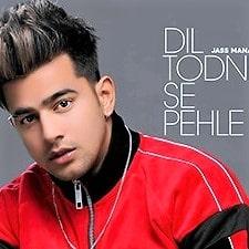 Jass Manak – Dil Todne Se Pehle Lyrics