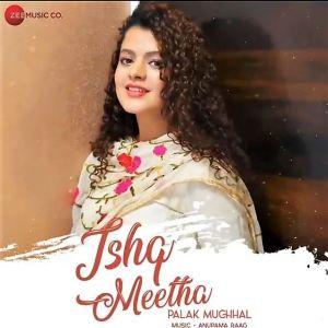 Ishq Meetha Lyrics Palak Muchhal