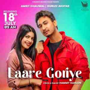 Laare Goriye Lyrics Amrit Dhaliwal ft. Gurlez Akhtar