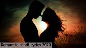 Top Romantic Lyrics Songs Hindi 2020