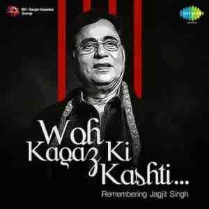 Wo Kagaz Ki Kashti Lyrics Jagjit Singh Chitra Singh