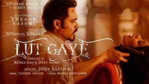 Lut Gaye Jubin Nautiyal Romantic Songs Hindi 2021