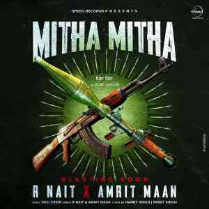 Mitha Mitha Lyrics R Nait Amrit Maan
