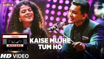 Kaise Mujhe-Tum Ho Lyrics - T-Series Mixtape Season 1 | Palak Muchhal, Aditya Narayan, Abhijit Vaghani