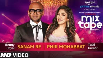 Sanam Re-Phir Mohabbat Lyrics - T-Series Mixtape Season 2 | Tulsi Kumar, Benny Dayal, Abhijit Vaghani, Mithoon