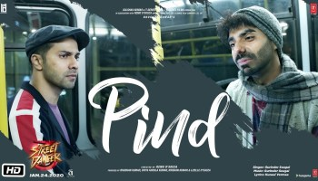 Pind Lyrics - Street Dancer 3D | Varun Dhawan, Shraddha Kapoor, Aparshakti Khurana | Gurinder Seagal | Kunaal Vermaa