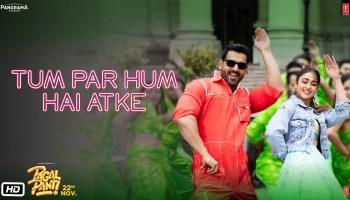 Tum Par Hum Hai Atke Lyrics - Pagalpanti | John Abraham, Ileana D'Cruz, Neha Kakkar, Mika Singh, Tanishk Bagchi