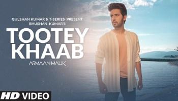 Tootey Khaab Lyrics - Armaan Malik | Aditi Hundia, Songster Musi(Kunaal-Rangon), Kunaal Vermaa