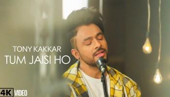 Tum Jaisi Ho Lyrics - Tony Kakkar | Desi Music Factory