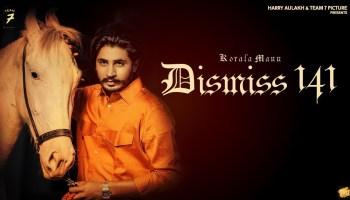 Dismiss-141 Lyrics - Korala Maan | Desi Crew