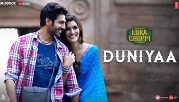 Duniyaa Lyrics - Luka Chuppi | Kartik Aaryan, Kriti Sanon, Akhil, Dhvani Bhanushali
