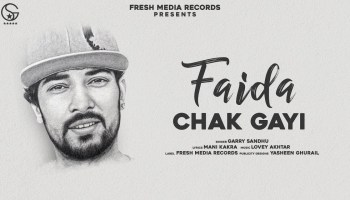Faida Chak Gayi Lyrics - Garry Sandhu | Lovey Akhtar