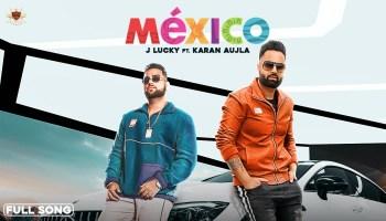 Mexico Lyrics - Karan Aujla | J Lucky, Deep Jandu