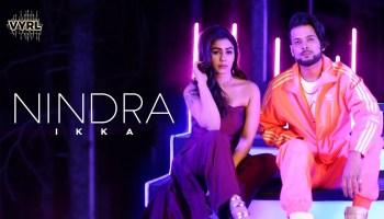 Nindra Lyrics - Ikka | Kangna Sharma, The PropheC