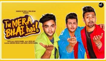 Tu Mera Bhai Hai Lyrics - Ravish Khanna | Abhishek Nigam, Alam khan
