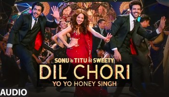 Dil Chori Lyrics - Sonu Ke Titu Ki Sweety | Kartik Aaryan, Nushrat Bharucha, Sunny Singh, Yo Yo Honey Singh