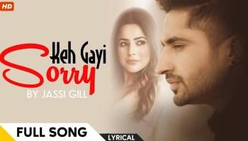 Keh Gayi Sorry Lyrics - Jassie Gill | Shehnaaz Gill