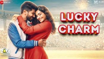 Lucky Charm Lyrics - The Zoya Factor | Sonam K Ahuja, Dulquer Salmaan, Raghuvir Yadav, Shankar Mahadevan