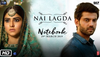 Nai Lagda Lyrics - Notebook | Vishal Mishra, Asees Kaur, Zaheer Iqbal, Pranutan Bahl