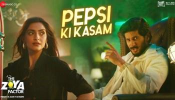 Pepsi Ki Kasam Lyrics - The Zoya Factor | Sonam K Ahuja, Dulquer Salmaan, Benny Dayal