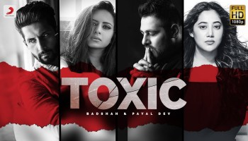 Toxic Lyrics - Badshah | Payal Dev, Ravi Dubey, Sargun Mehta