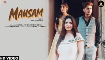 Mausam Lyrics - Anshul Seth | Sameeksha Sud, Bhavin Bhanushali