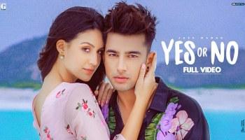 Yes Or No Lyrics - Jass Manak | Larissa Bonesi