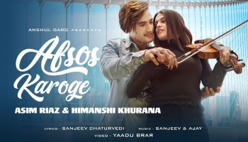 Afsos Karoge Lyrics - Stebin Ben | Asim Riaz, Himanshi Khurana