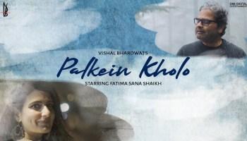 Palkein Kholo Lyrics - Vishal Bhardwaj | Fatima Sana Shaikh
