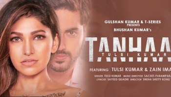 Tanhaai Lyrics - Tulsi Kumar | Zain Imam